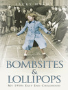 Bombsites and Lollipops (eBook): My 1950s East End Childhood
